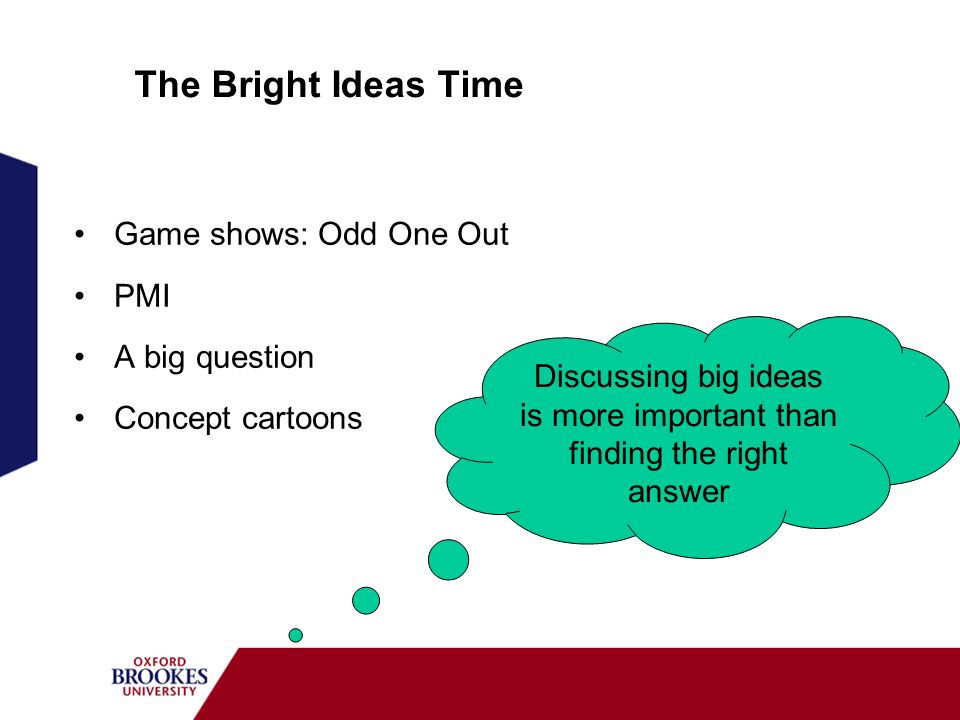 Discussing big ideas is more important than finding the right answer
