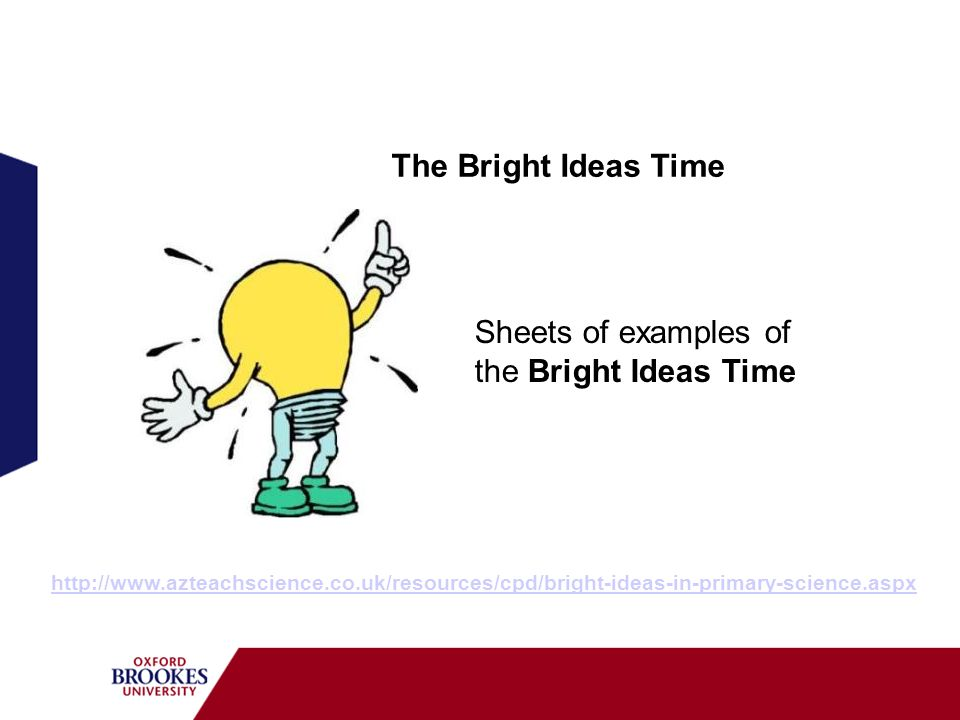 Sheets of examples of the Bright Ideas Time