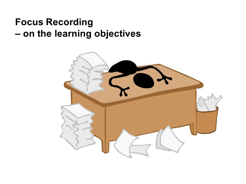 Focus Recording – on the learning objectives