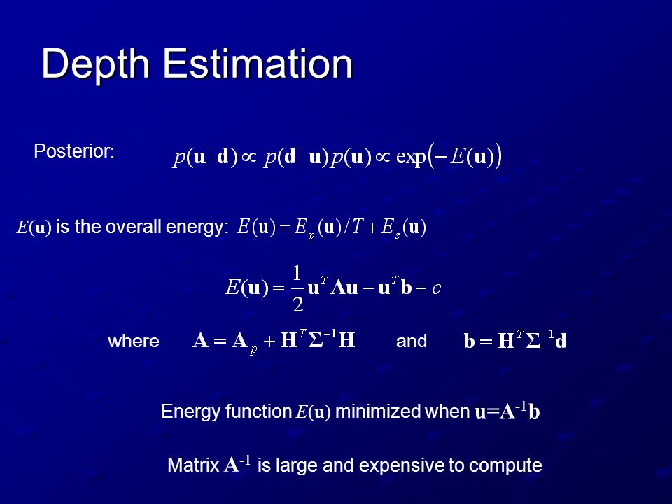 Depth Estimation Posterior: E(u) is the overall energy: where and
