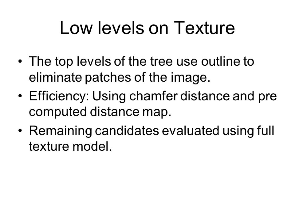 Low levels on Texture The top levels of the tree use outline to eliminate patches of the image.