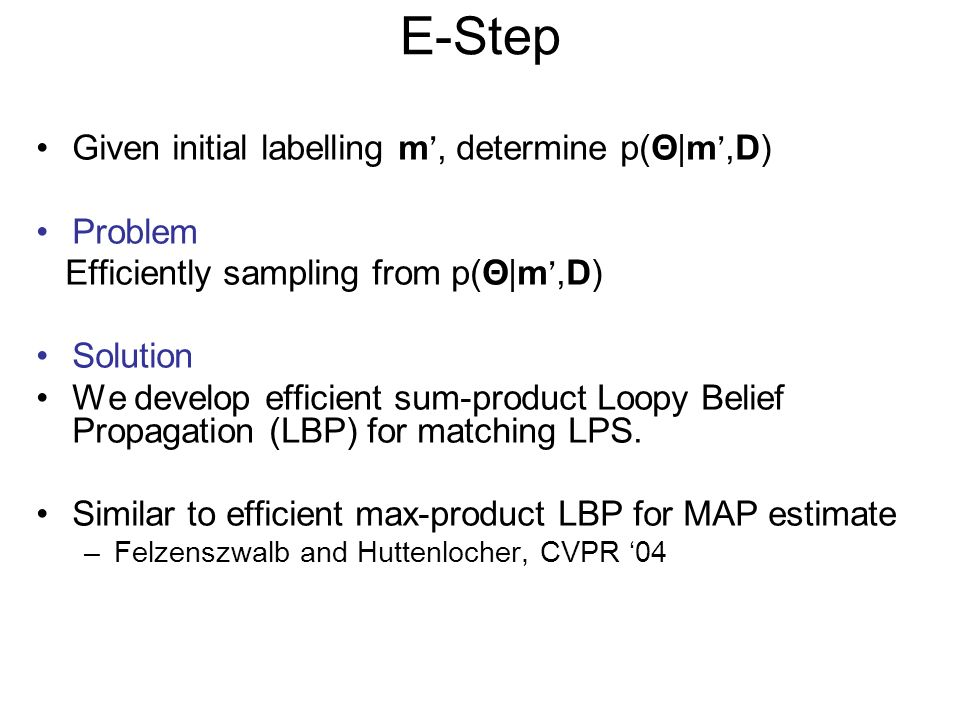 E-Step Given initial labelling m', determine p(Θ|m',D) Problem