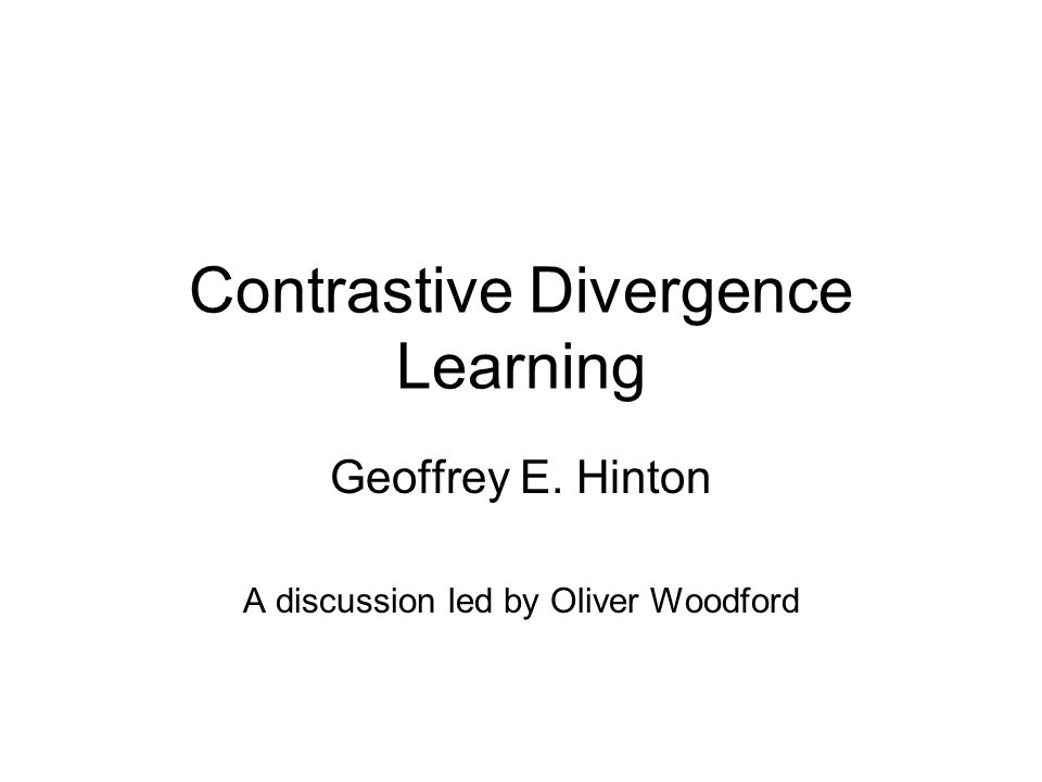 Contrastive Divergence Learning