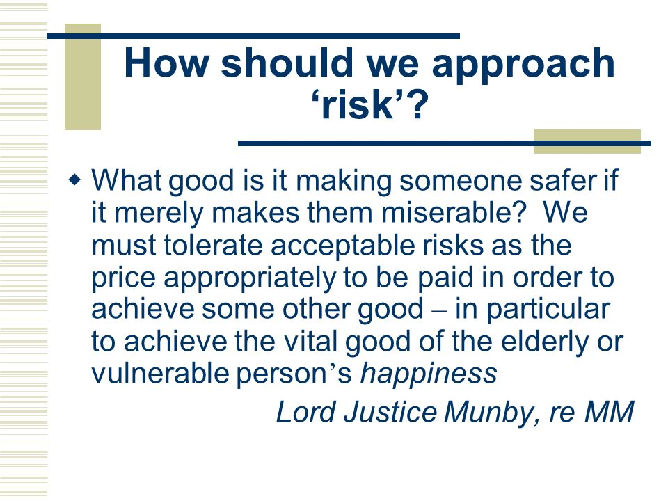How should we approach 'risk'
