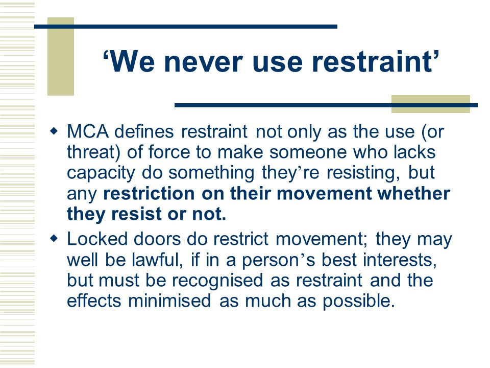 'We never use restraint'