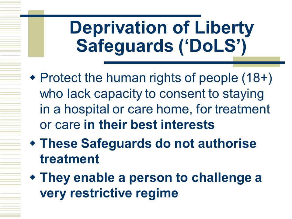 Deprivation of Liberty Safeguards ('DoLS')