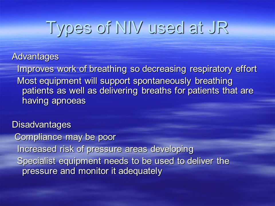 Types of NIV used at JR Advantages