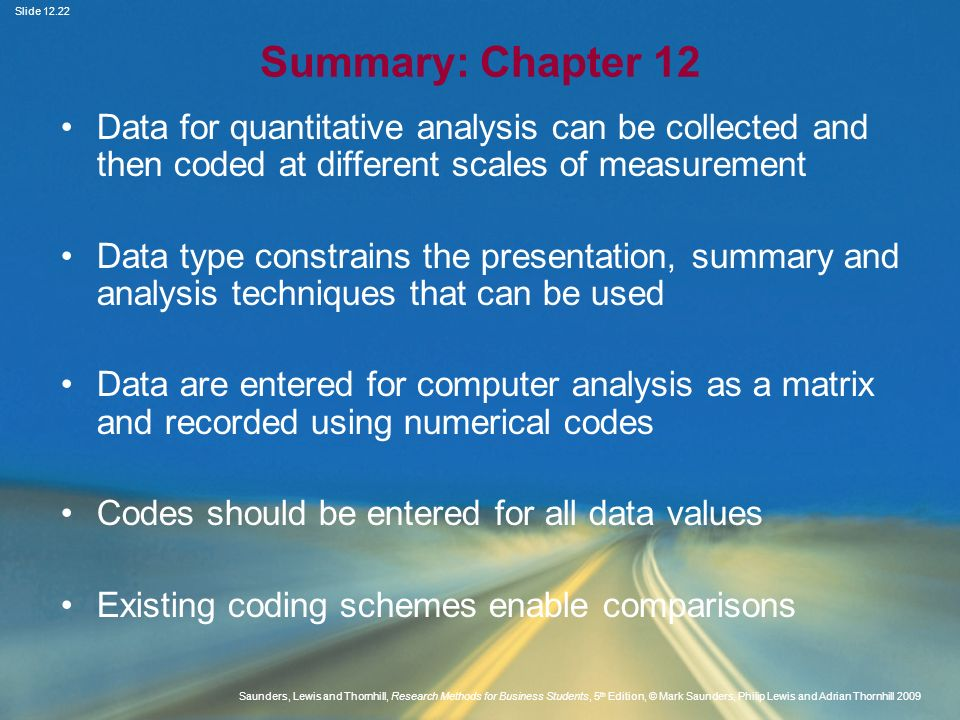 Summary: Chapter 12 Data for quantitative analysis can be collected and then coded at different scales of measurement.