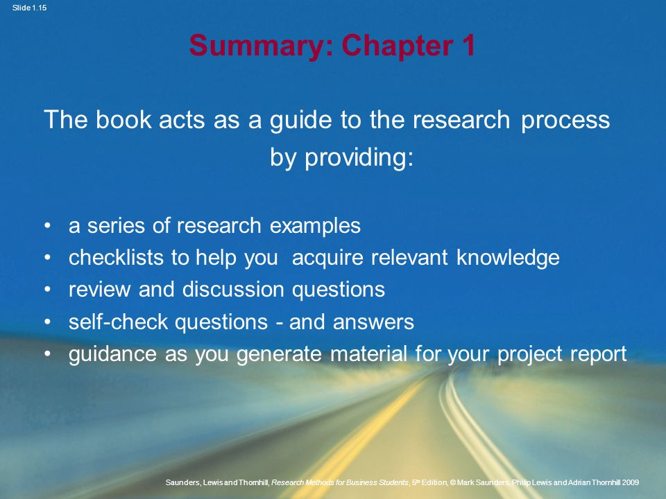 Summary: Chapter 1 The book acts as a guide to the research process