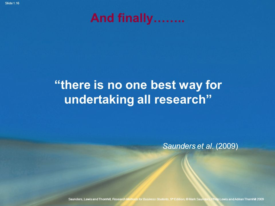 there is no one best way for undertaking all research