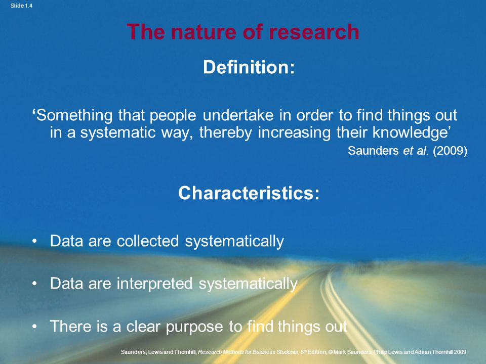 The nature of research Definition: Characteristics: