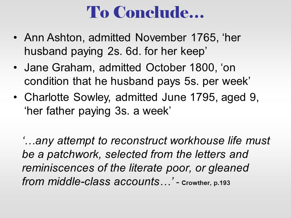 To Conclude… Ann Ashton, admitted November 1765, 'her husband paying 2s. 6d. for her keep'