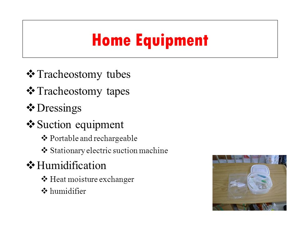 Home Equipment Tracheostomy tubes Tracheostomy tapes Dressings