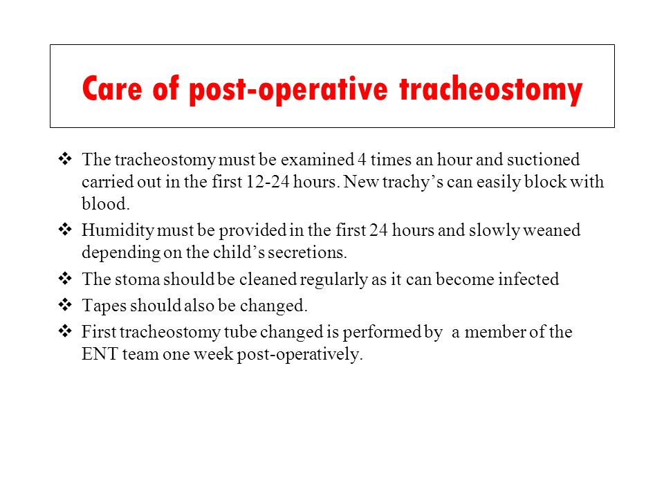 Care of post-operative tracheostomy