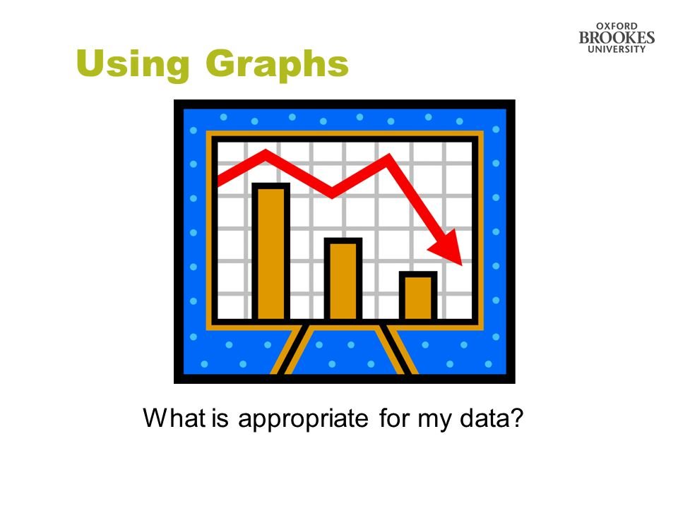 What is appropriate for my data