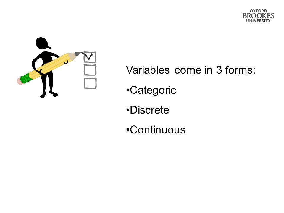 Variables come in 3 forms: