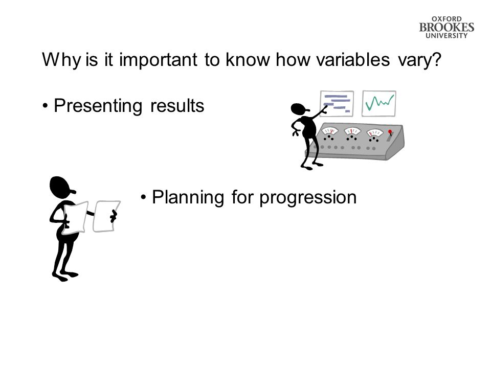 Why is it important to know how variables vary