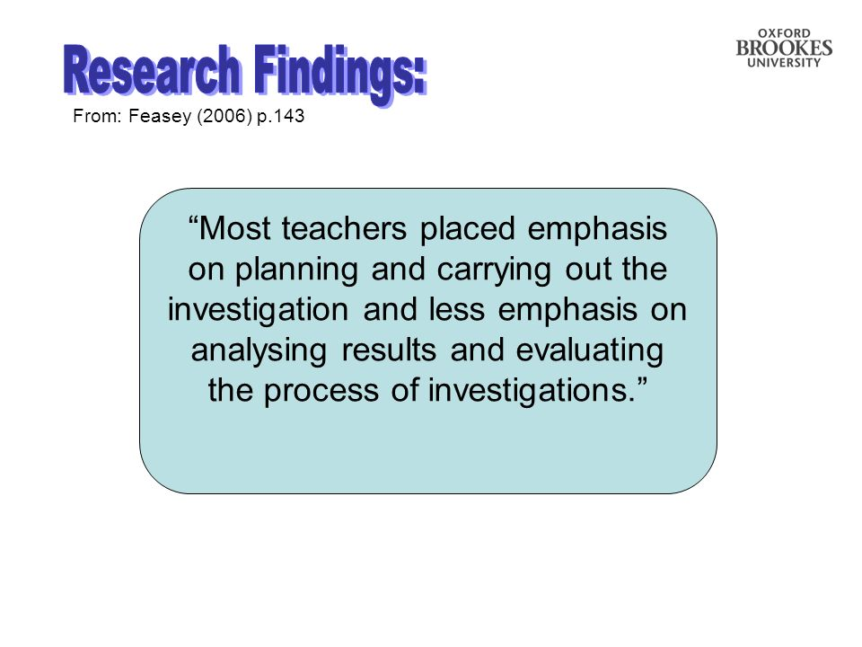 Research Findings: From: Feasey (2006) p.143.