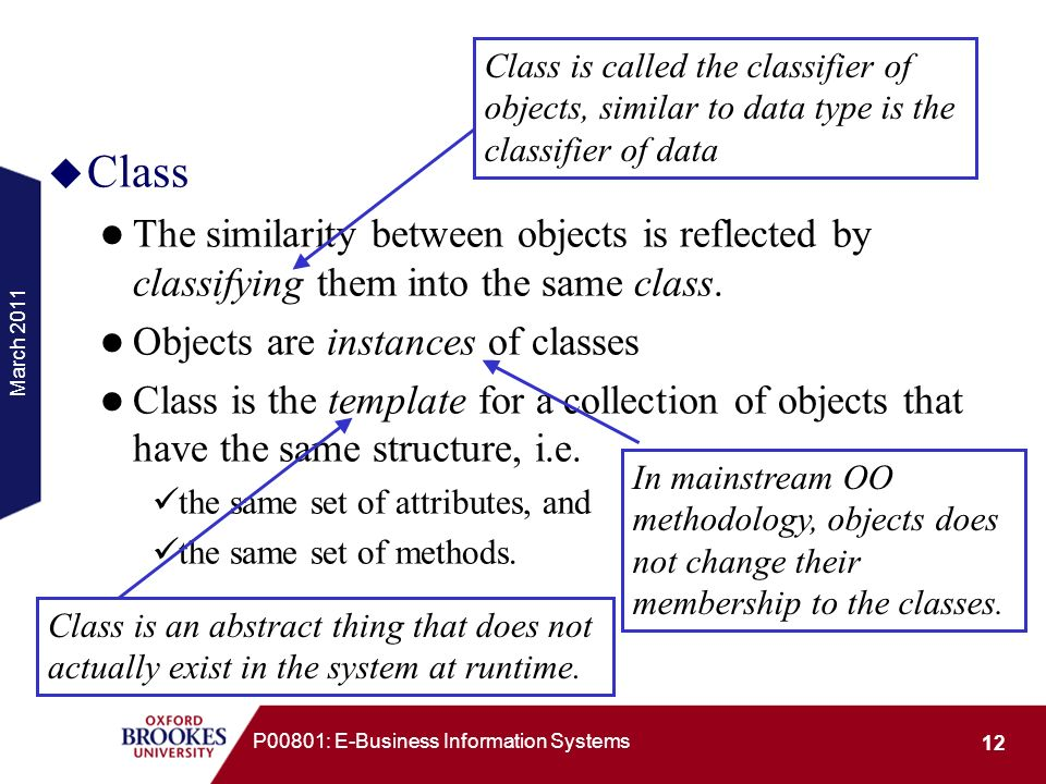 Class is called the classifier of objects, similar to data type is the classifier of data