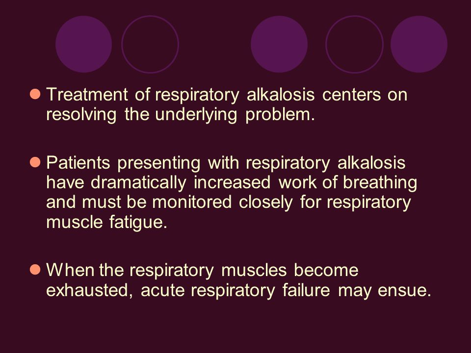 Treatment of respiratory alkalosis centers on resolving the underlying problem.