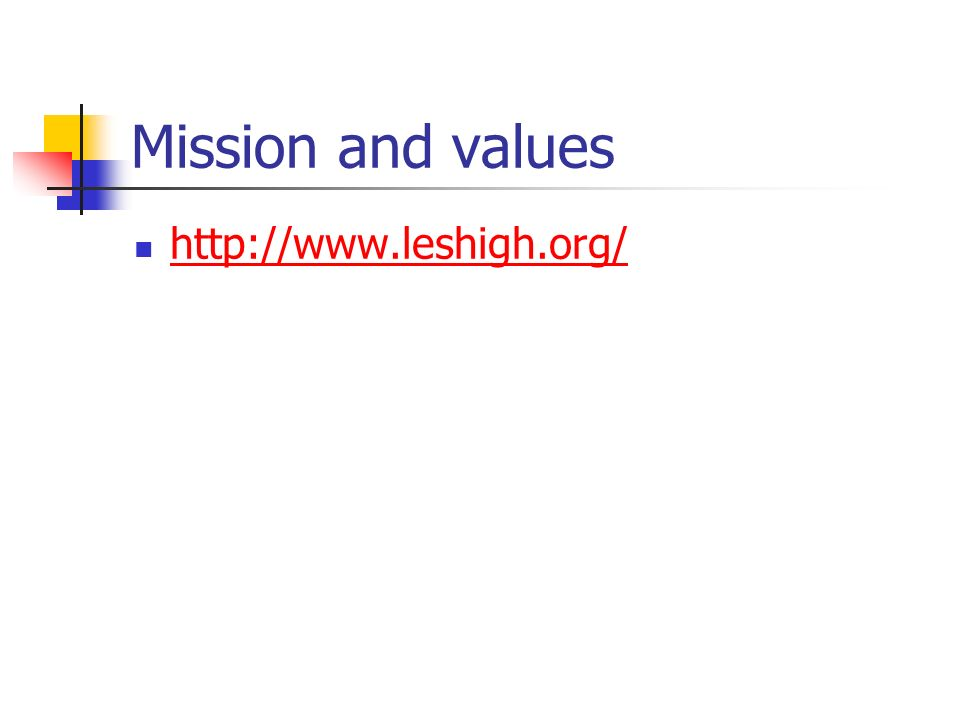 Mission and values http://www.leshigh.org/
