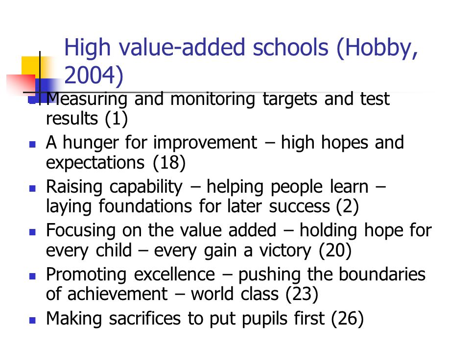 High value-added schools (Hobby, 2004)