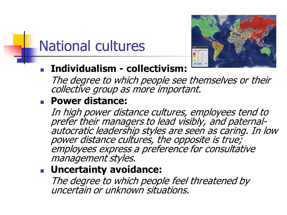National cultures Individualism - collectivism:
