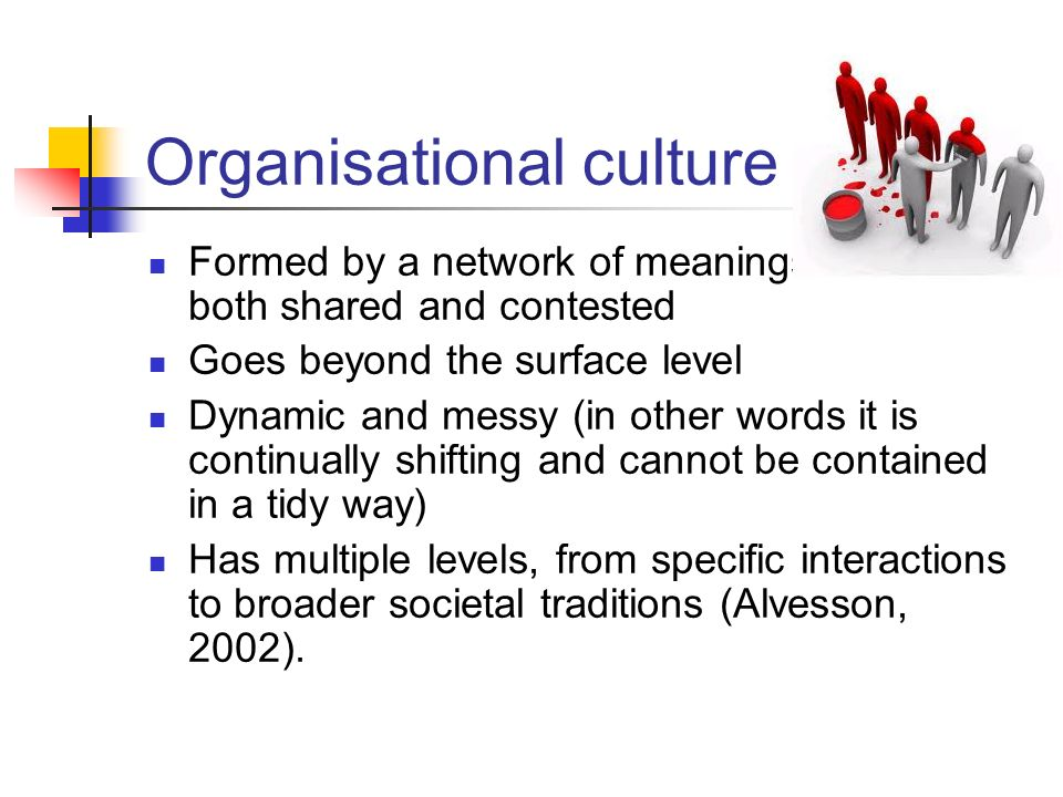 organisational culture An organisations culture will influence human behaviour and human performance at work, and is perhaps almost as great an influence as the safety management system.