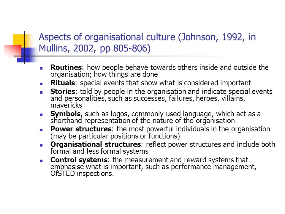 Aspects of organisational culture (Johnson, 1992, in Mullins, 2002, pp 805-806)