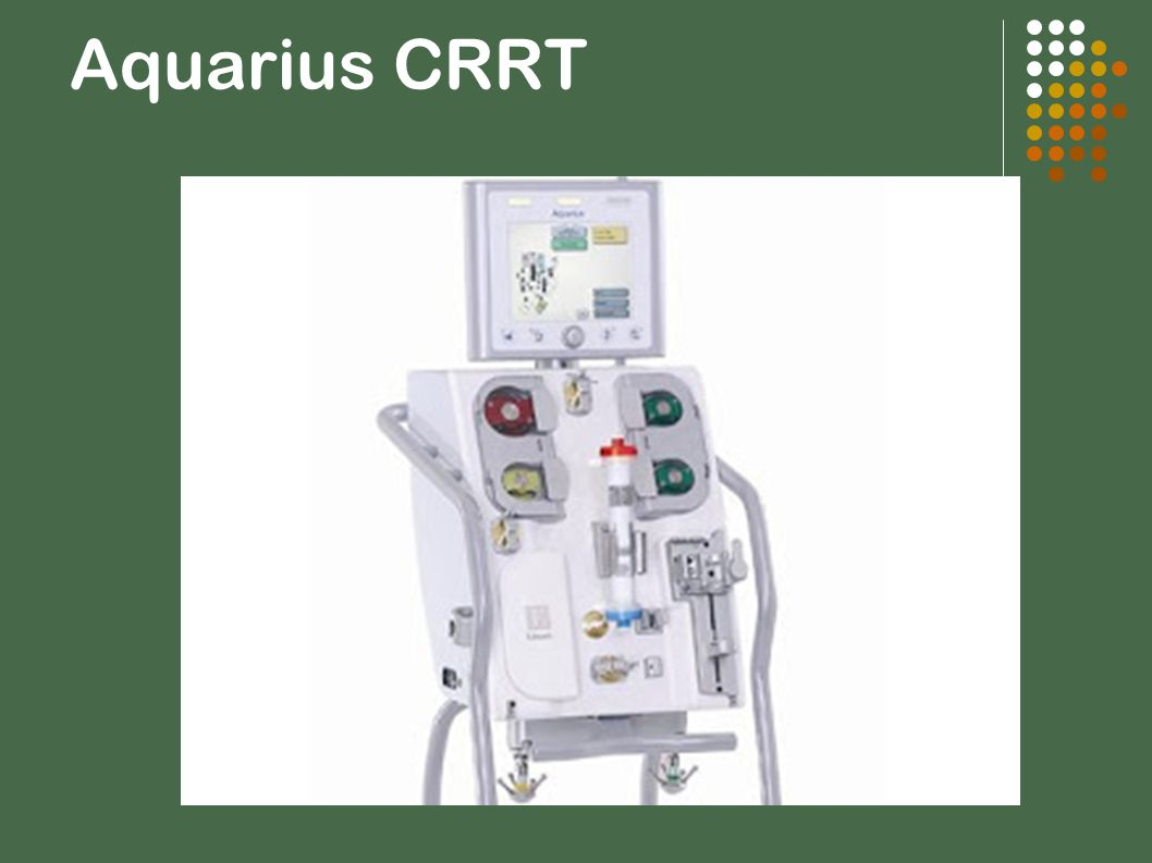 Aquarius CRRT Continouos renal replacement therapy.