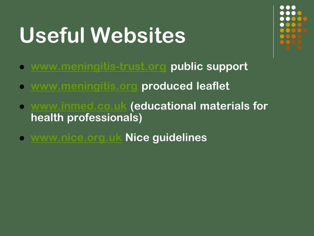 Useful Websites www.meningitis-trust.org public support