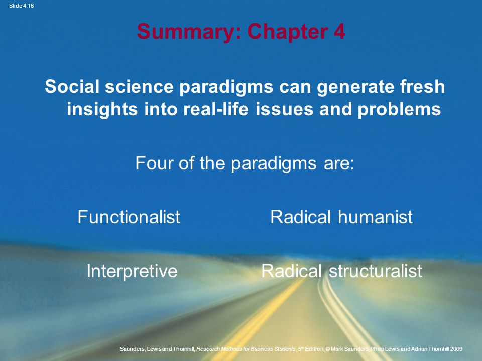 Summary: Chapter 4 Social science paradigms can generate fresh insights into real-life issues and problems.