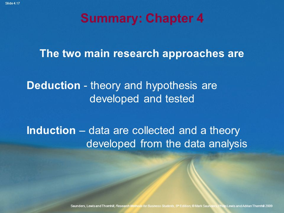 The two main research approaches are