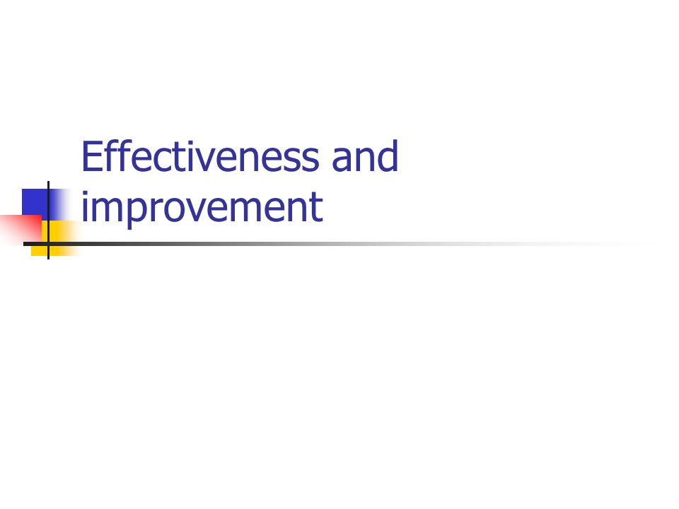 Effectiveness and improvement