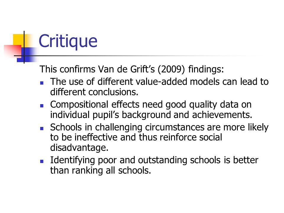 Critique This confirms Van de Grift's (2009) findings: