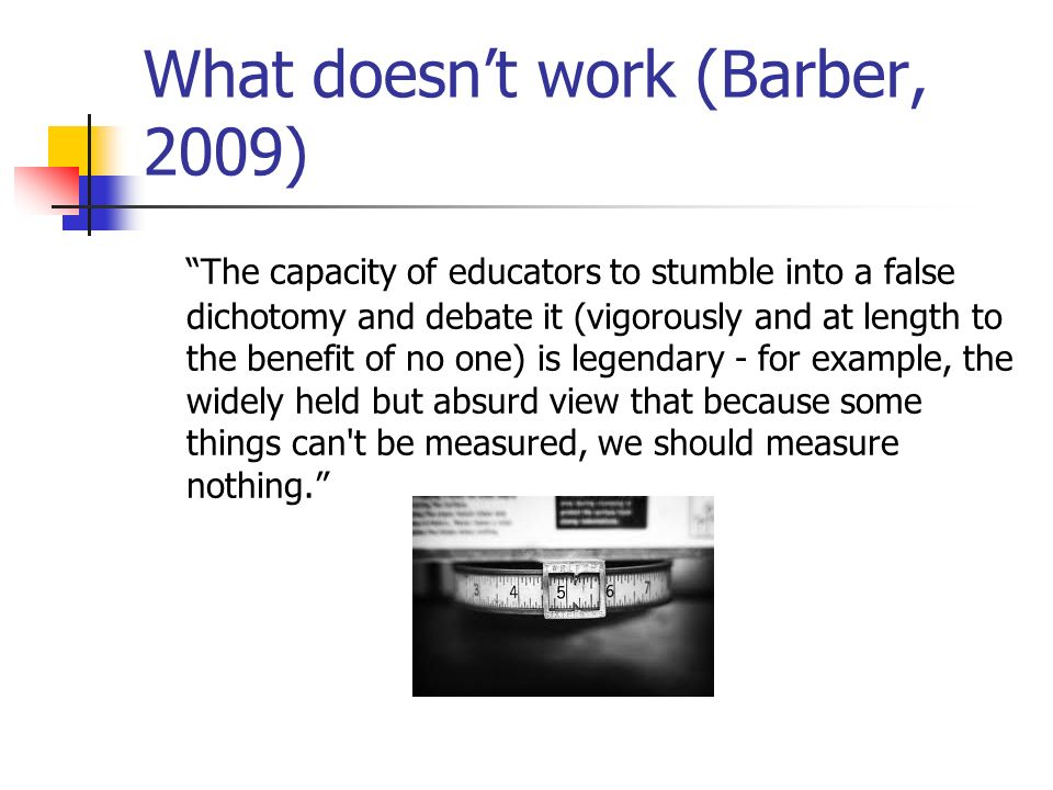 What doesn't work (Barber, 2009)