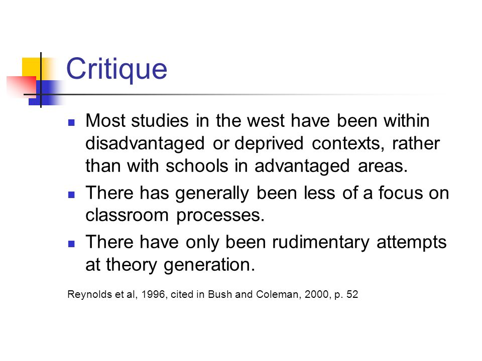 CritiqueMost studies in the west have been within disadvantaged or deprived contexts, rather than with schools in advantaged areas.