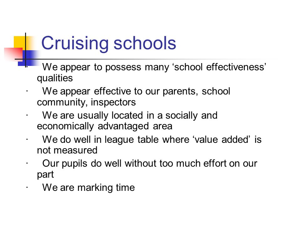 Cruising schools · We appear to possess many 'school effectiveness' qualities.