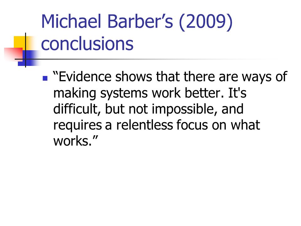 Michael Barber's (2009) conclusions