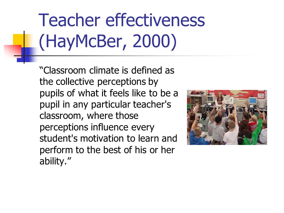 Teacher effectiveness (HayMcBer, 2000)