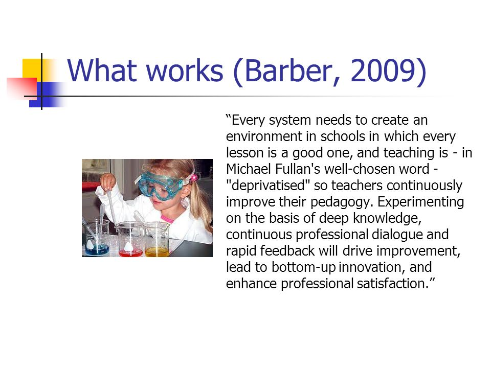 What works (Barber, 2009)