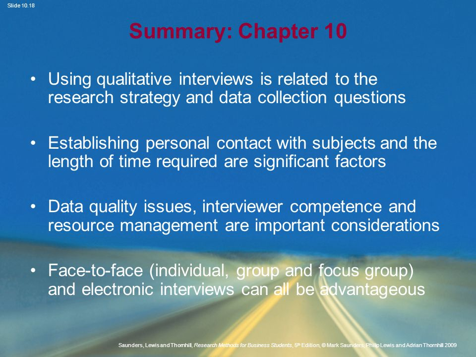 Summary: Chapter 10 Using qualitative interviews is related to the research strategy and data collection questions.