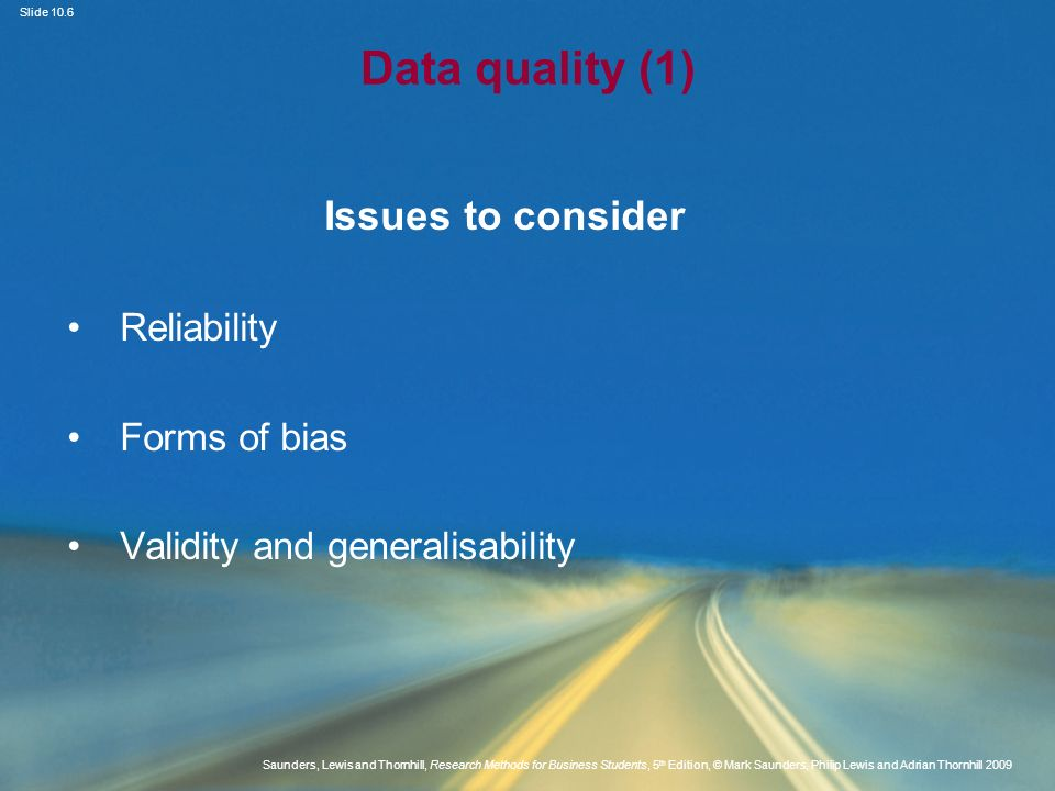 Data quality (1) Issues to consider Reliability Forms of bias