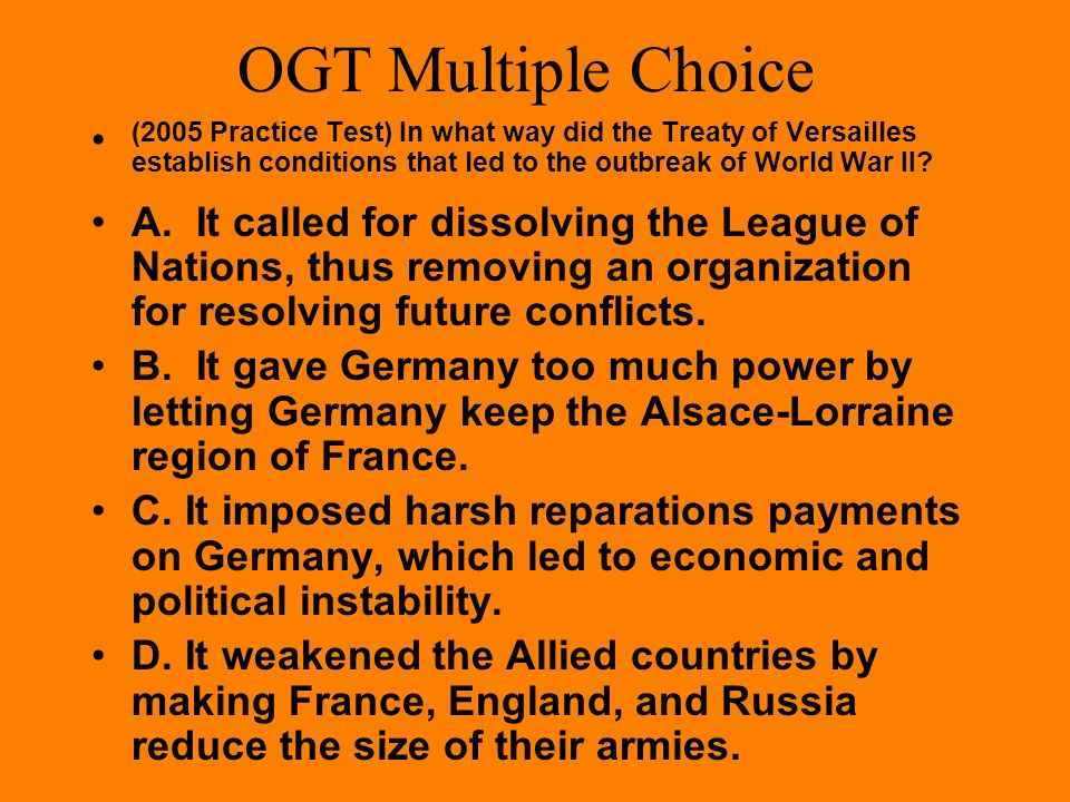 how did the versailles treaty lead to world war 2 This treaty gradually led to world war 2 and the rise of adolf hitler all german citizens and soldiers were devastated with the decision of the treaty of versailles.