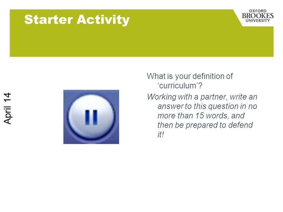 Starter Activity March 17 What is your definition of 'curriculum'