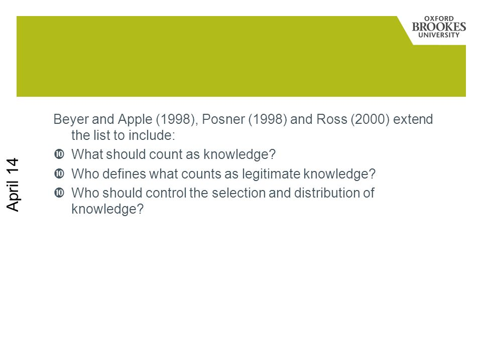 Beyer and Apple (1998), Posner (1998) and Ross (2000) extend the list to include: