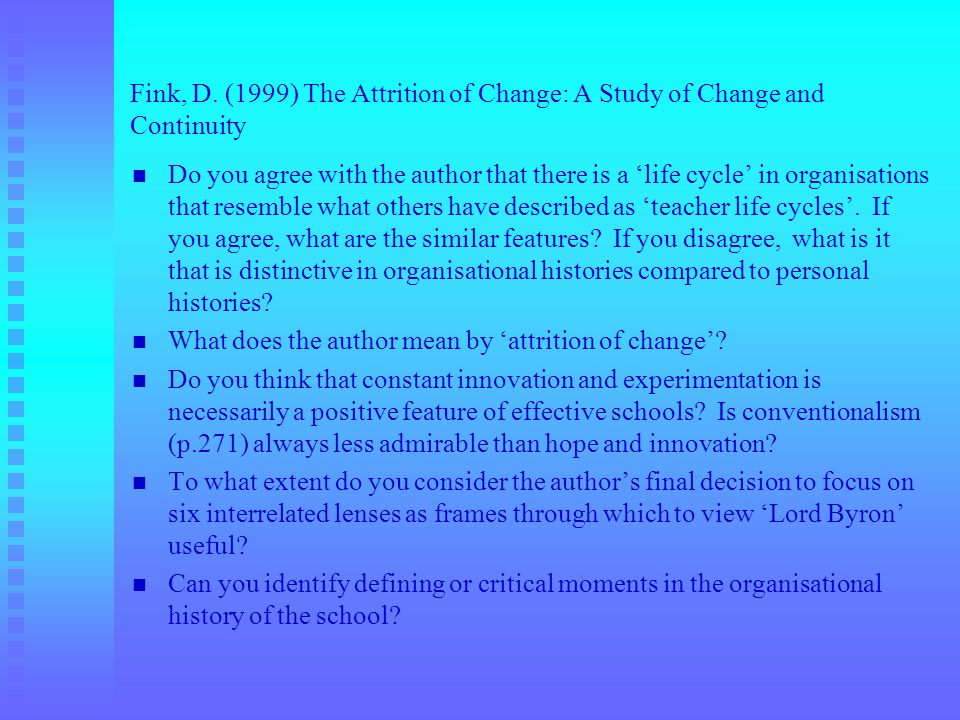 Fink, D. (1999) The Attrition of Change: A Study of Change and Continuity
