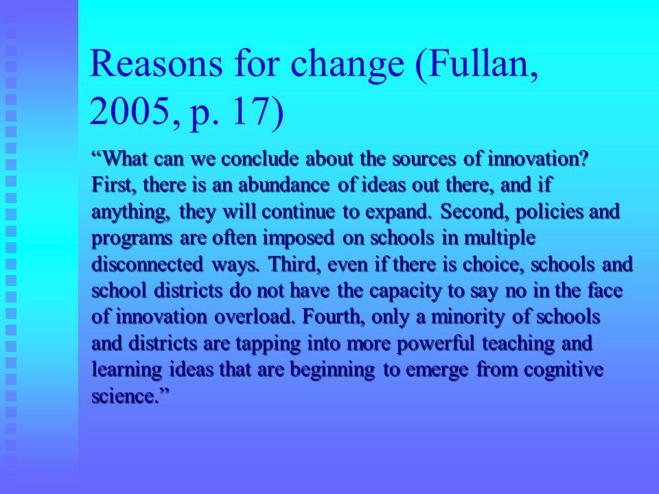 Reasons for change (Fullan, 2005, p. 17)