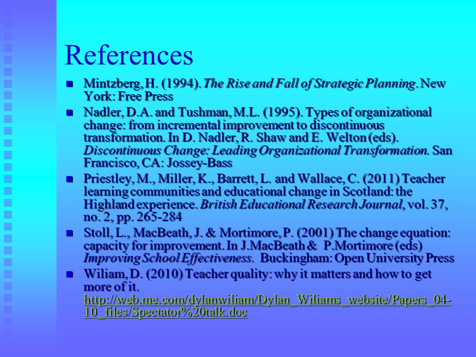 References Mintzberg, H. (1994). The Rise and Fall of Strategic Planning. New York: Free Press.