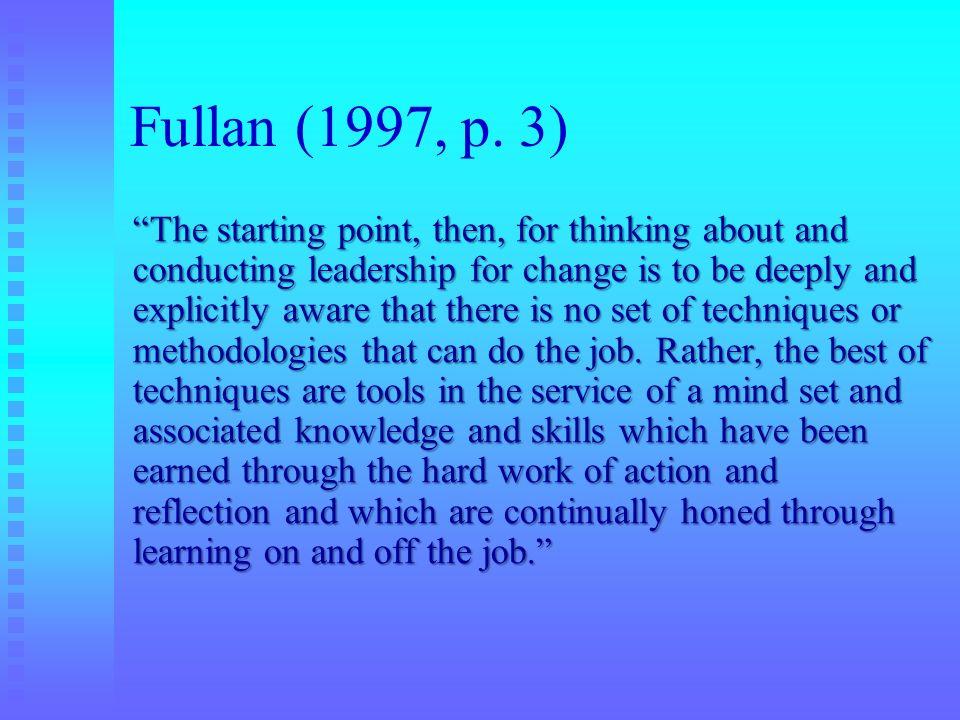Fullan (1997, p. 3)